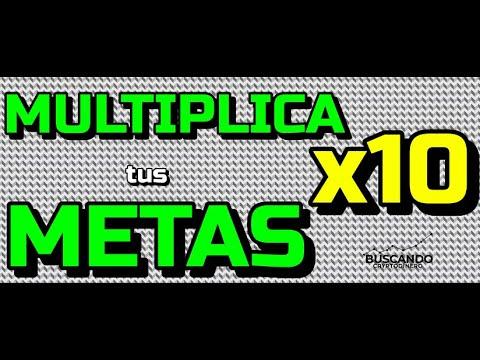 Multiplica tus METAS x 10 !!!