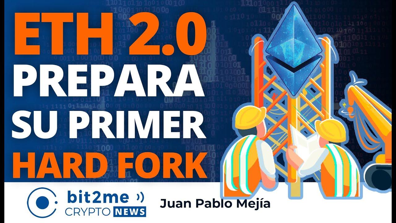 🔵 🏗️ ETHEREUM 2.0 prepara su primer HARD FORK – Bit2Me Crypto News