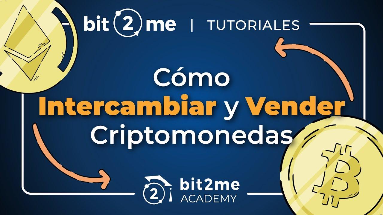 👩🏫 Tutorial cómo INTERCAMBIAR y VENDER tus CRIPTOMONEDAS y BITCOIN en Bit2Me 2021