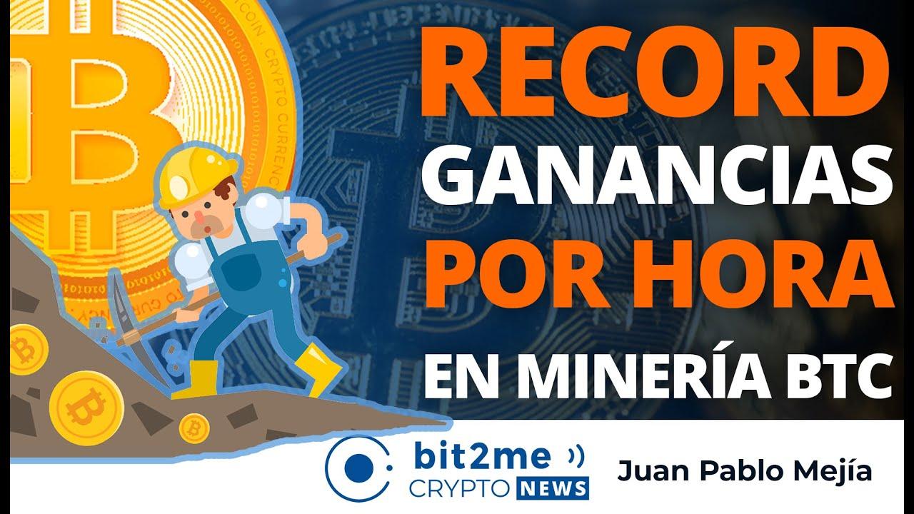 🔵 ⛏️ RÉCORD Ganancias por hora en MINERÍA BITCOIN – Bit2Me Crypto News
