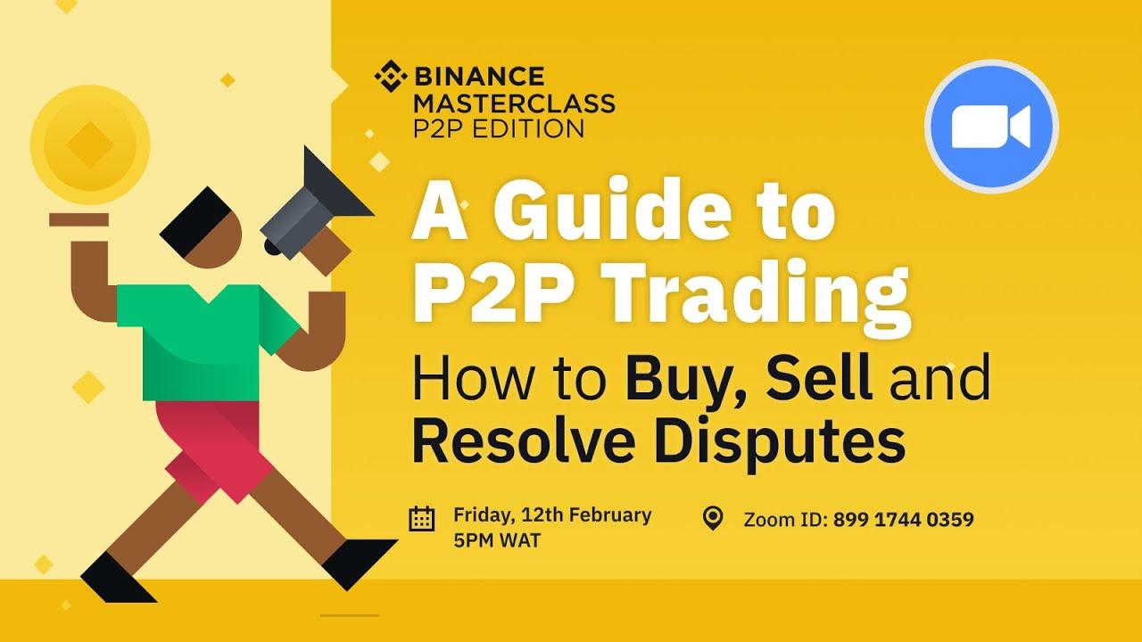 Binance Masterclass- A Guide to P2P Trading on Binance