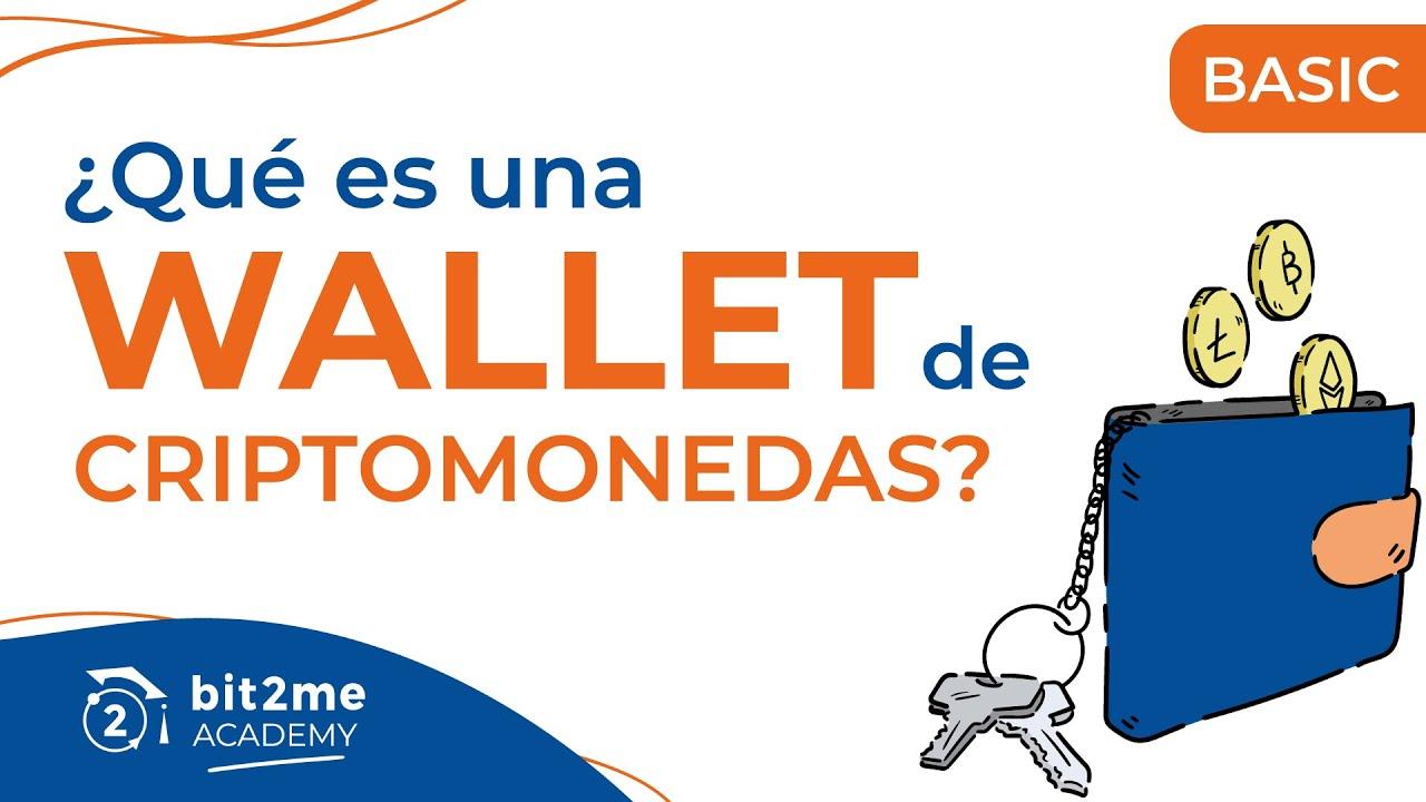 🎓 ¿Qué es una WALLET o Monedero de CRIPTOMONEDAS? – Bit2Me Academy