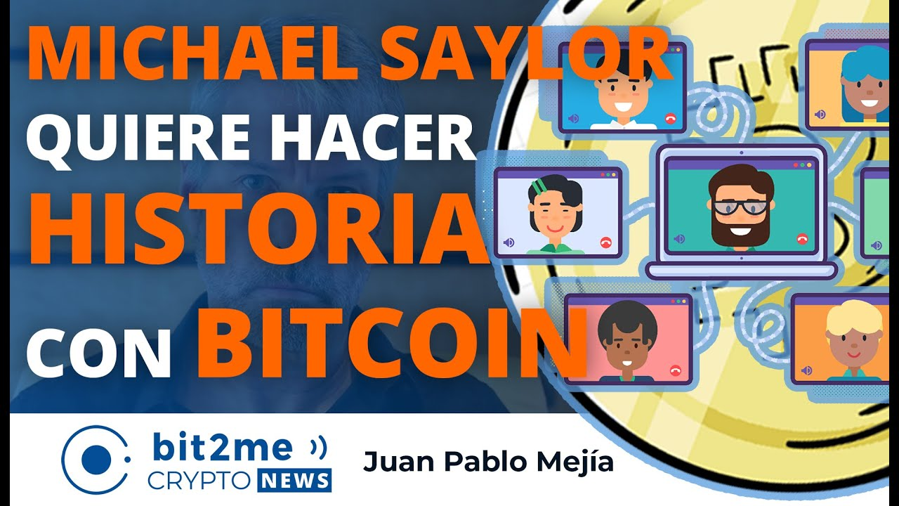 🔵 🔥 MICHAEL SAYLOR quiere hacer HISTORIA con BITCOIN – Bit2Me Crypto News