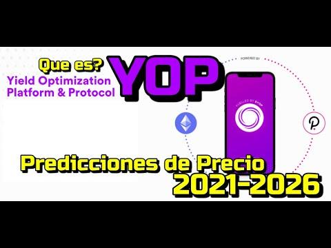 YOP Que es?? 🔥 ☞Predicción de PRECIOS 🤑 2021 2026 ☜    Me CONVIENE invertir 💰??