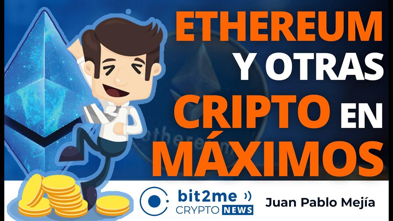🔵 🎉 ETHEREUM y otras CRIPTOMONEDAS en MÁXIMOS – Bit2Me Crypto News