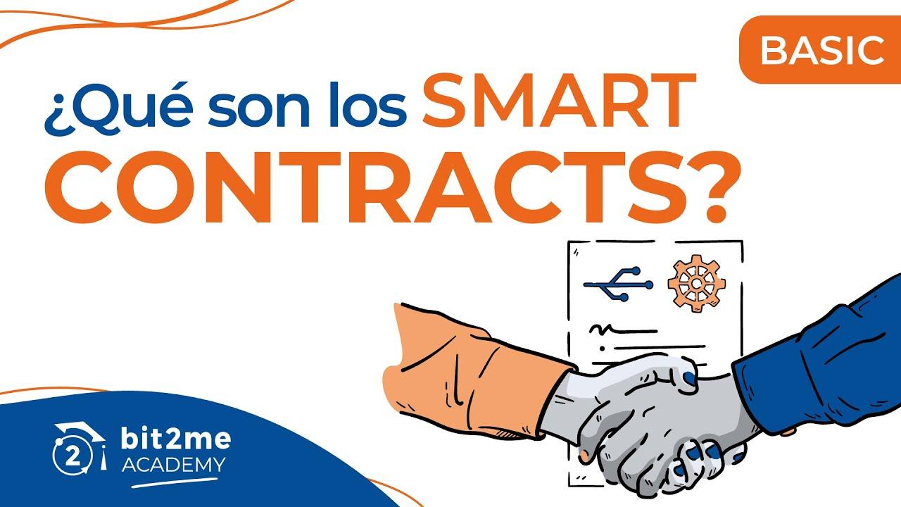🎓 ¿Qué son los SMART CONTRACTS o Contratos Inteligentes?- Bit2Me Academy
