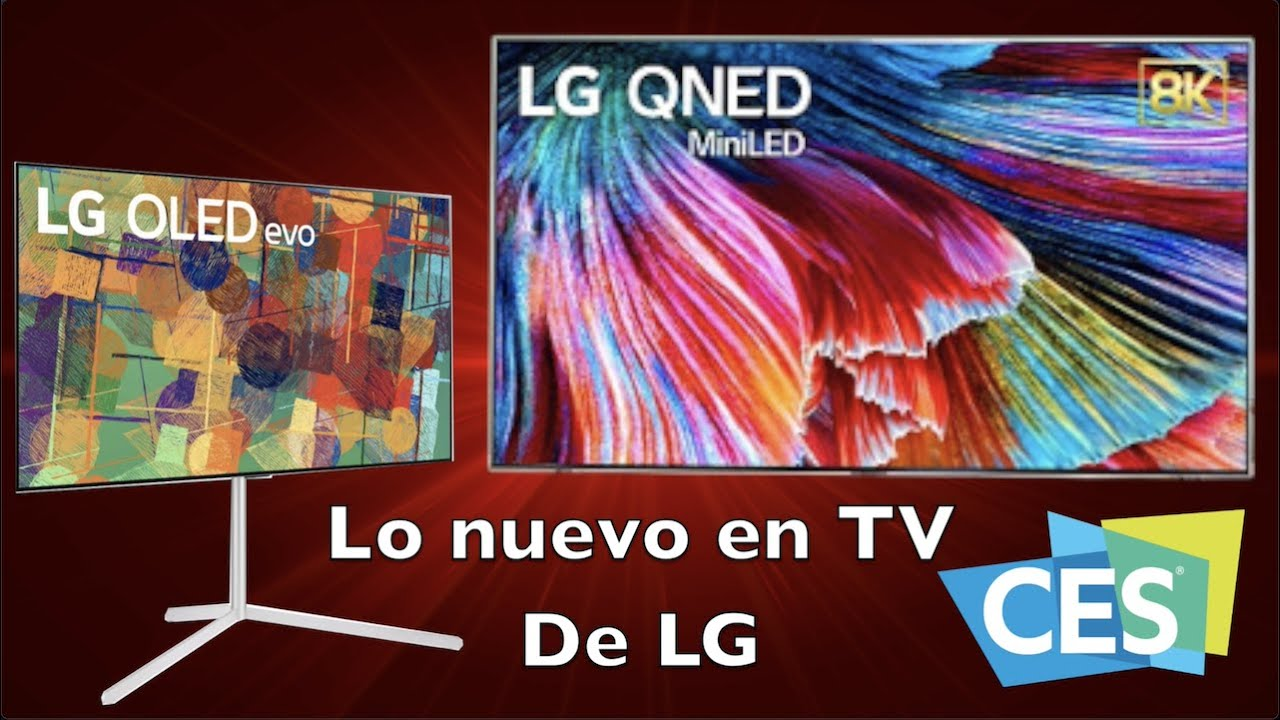 Los nuevos TV de LG OLED EVO & LG QNED Mini LED #CES2021