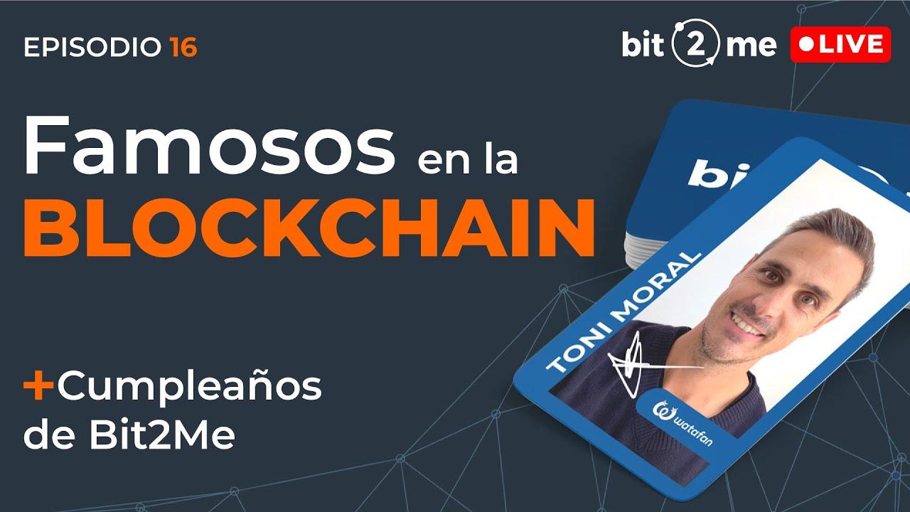 🔴Famosos en la Blockchain + Cumpleaños de Bit2Me – Bit2Me LIVE Episodio 16