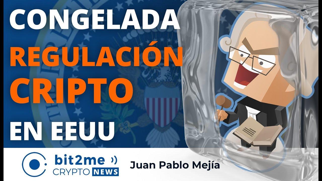 🔵 👨⚖️ Congelada REGULACIÓN CRIPTO en EEUU – Bit2Me Crypto News