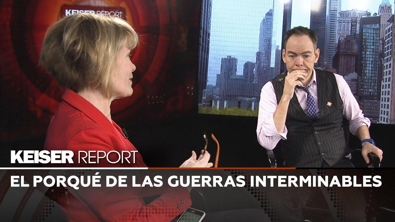 Keiser Report en Español: El porqué de las guerras interminables (E1350)
