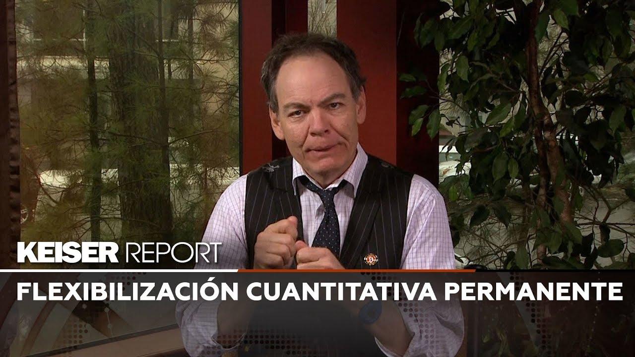 Keiser report en Español: flexibilización cuantitativa permanente (E1346)