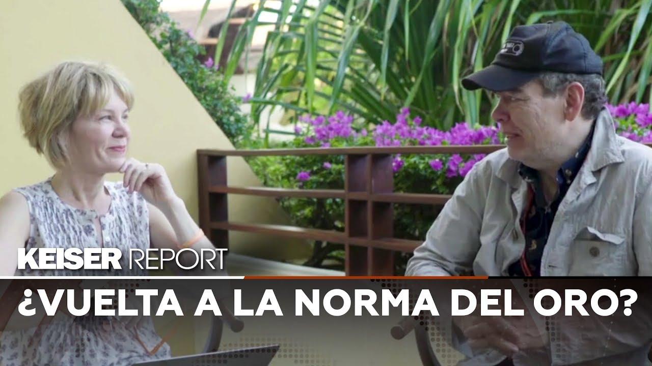 Keiser Report en Español: ¿Vuelta a la norma del oro?
