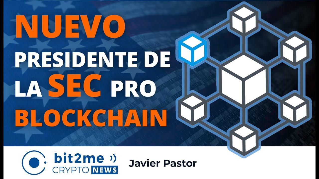🔵 ⛓️ NUEVO presidente de la SEC pro BLOCKCHAIN – Bit2Me Crypto News
