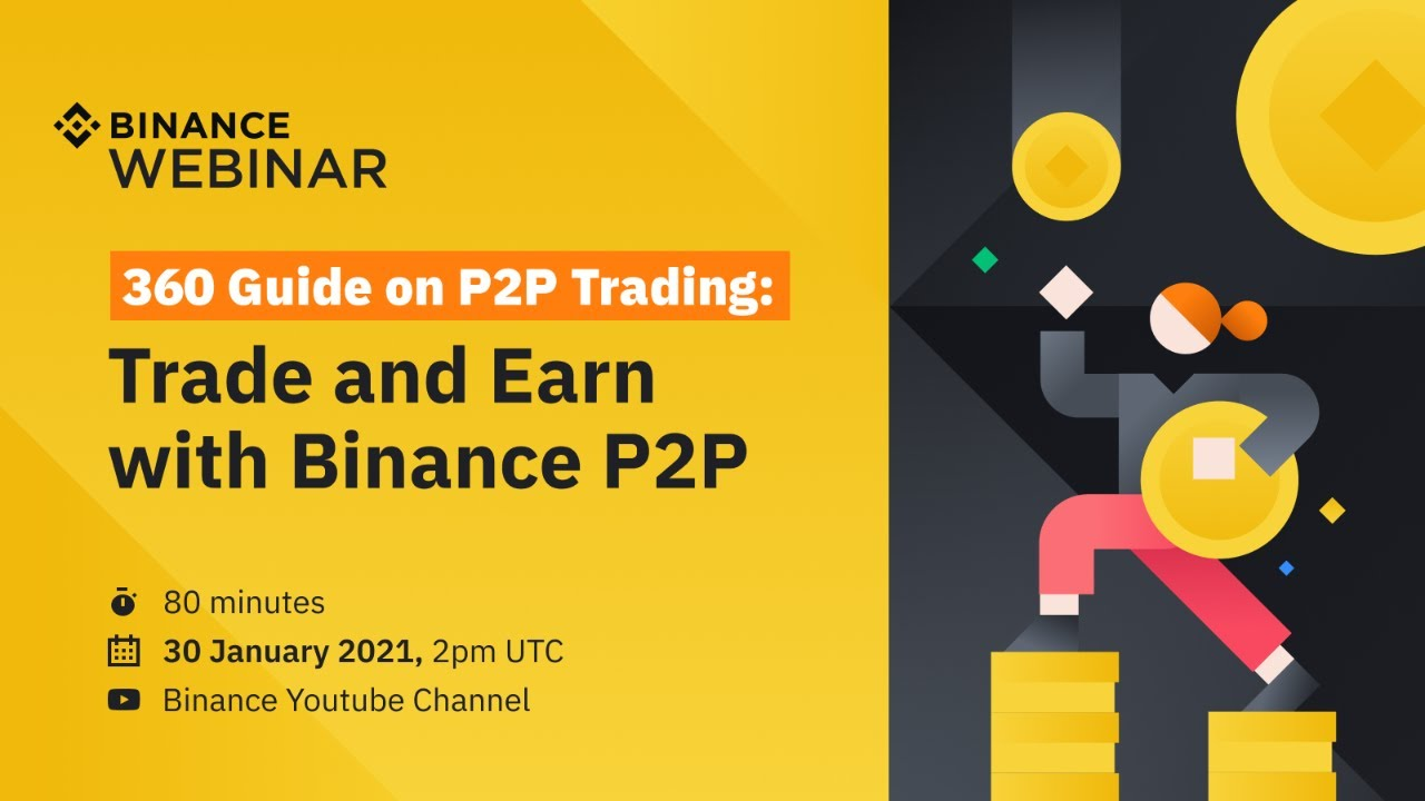 360 Guide on P2P Trading – Trade & Earn with Binance P2P