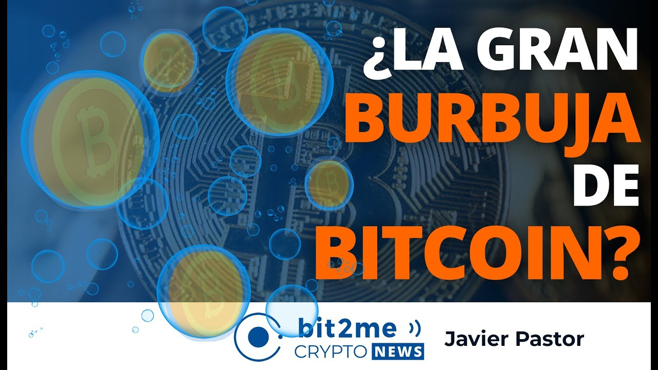 🔵 🎈 ¿La gran BURBUJA de BITCOIN? – Bit2Me Crypto News