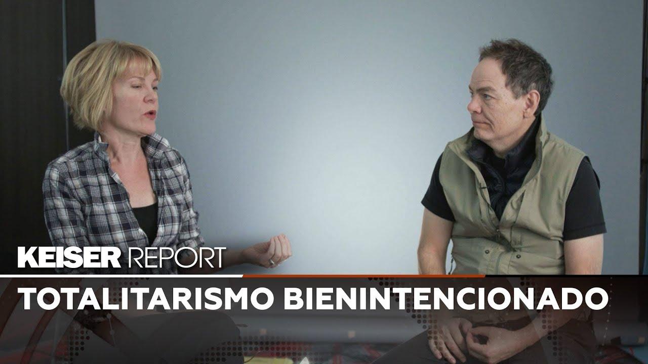 Totalitarismo bienintencinado – Keiser Report en Español (E1338)