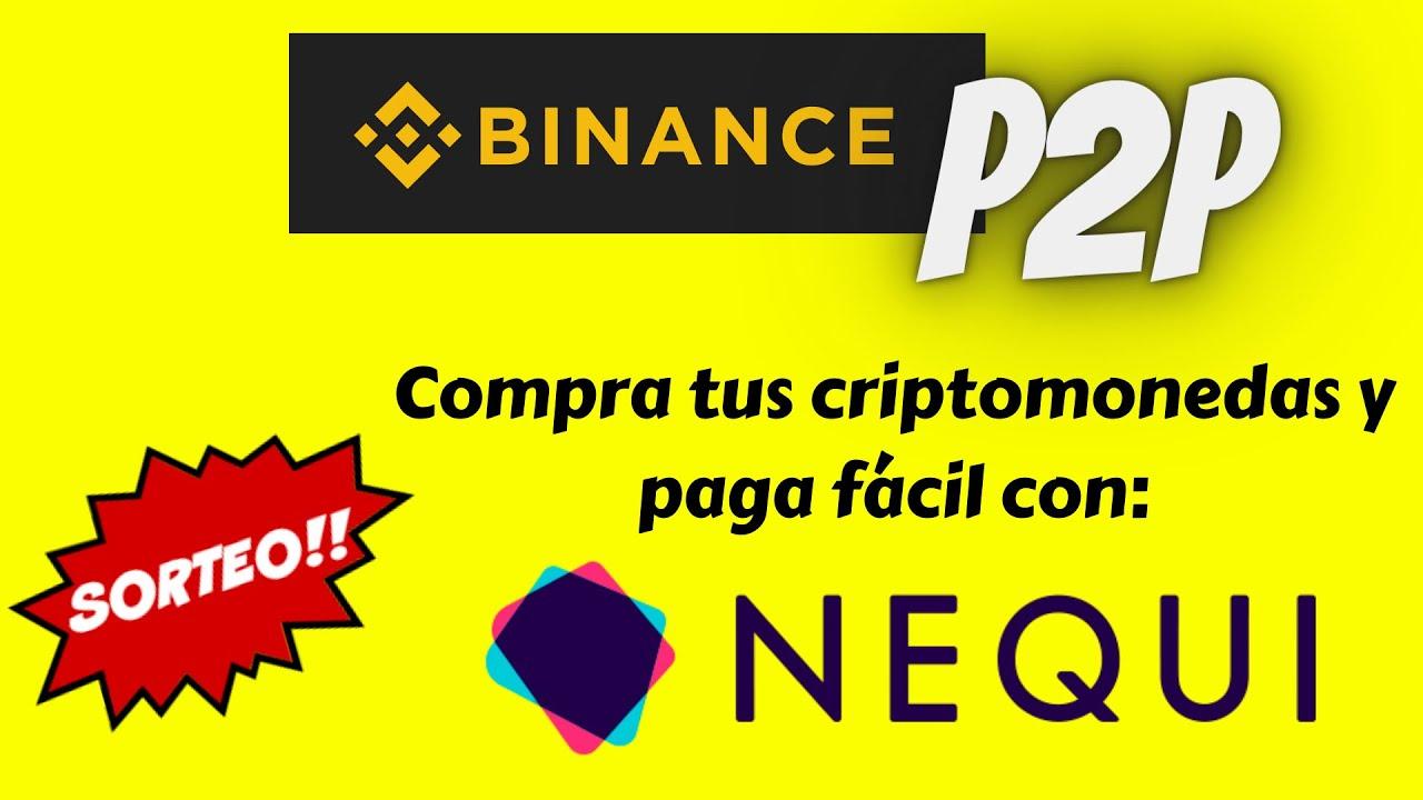 🔥 BINANCE P2P 🔥 compra criptomonedas con nequi o transferencia bancaria recontrafacil [Sorteo usdt]