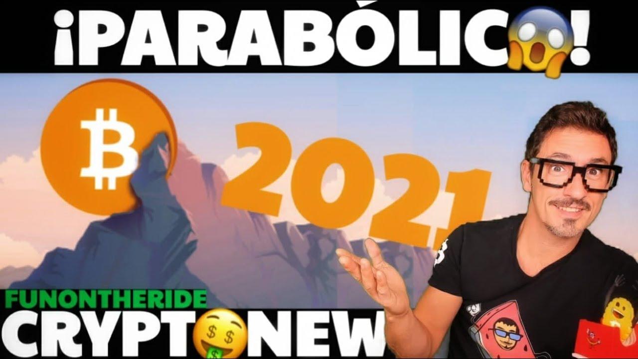 ¡BITCOIN 2021 PARABÓLICO!  CRYPTO NEWS FUNONTHERIDE