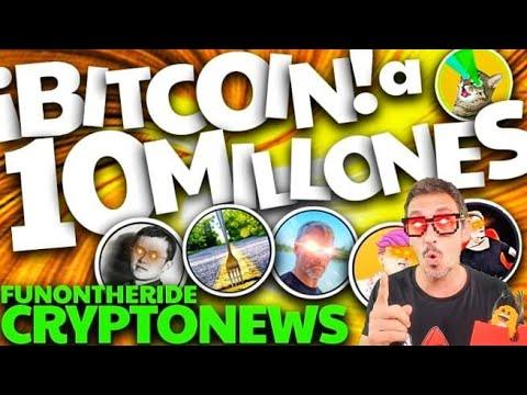 ¡BITCOIN a 10 MILLONES!