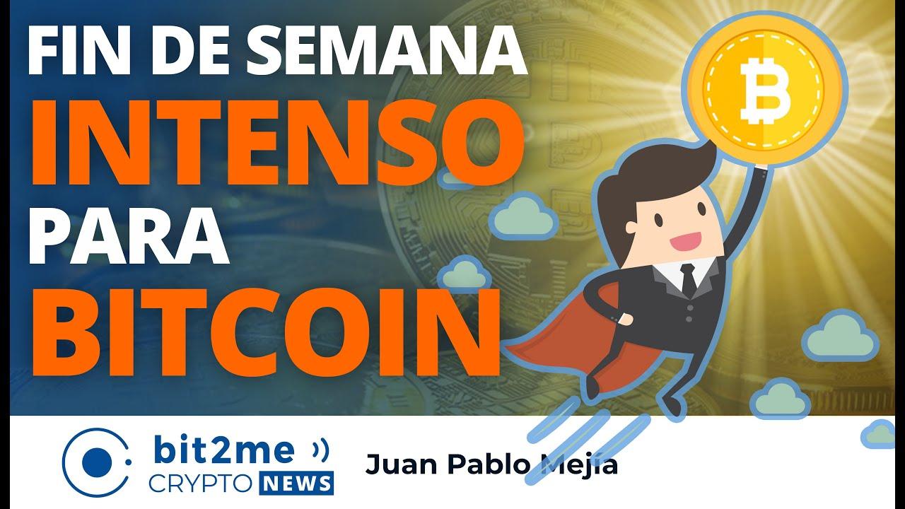 🔵 🥂 Fin de semana INTENSO para BITCOIN – Bit2Me Crypto News