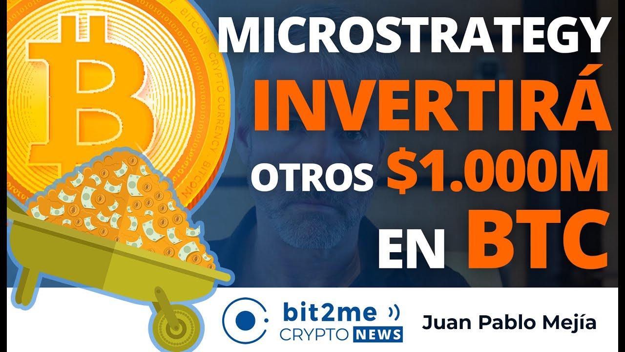🔵 💰 Microstrategy INVERTIRÁ otros $1.000M en BITCOIN – Bit2Me Crypto News