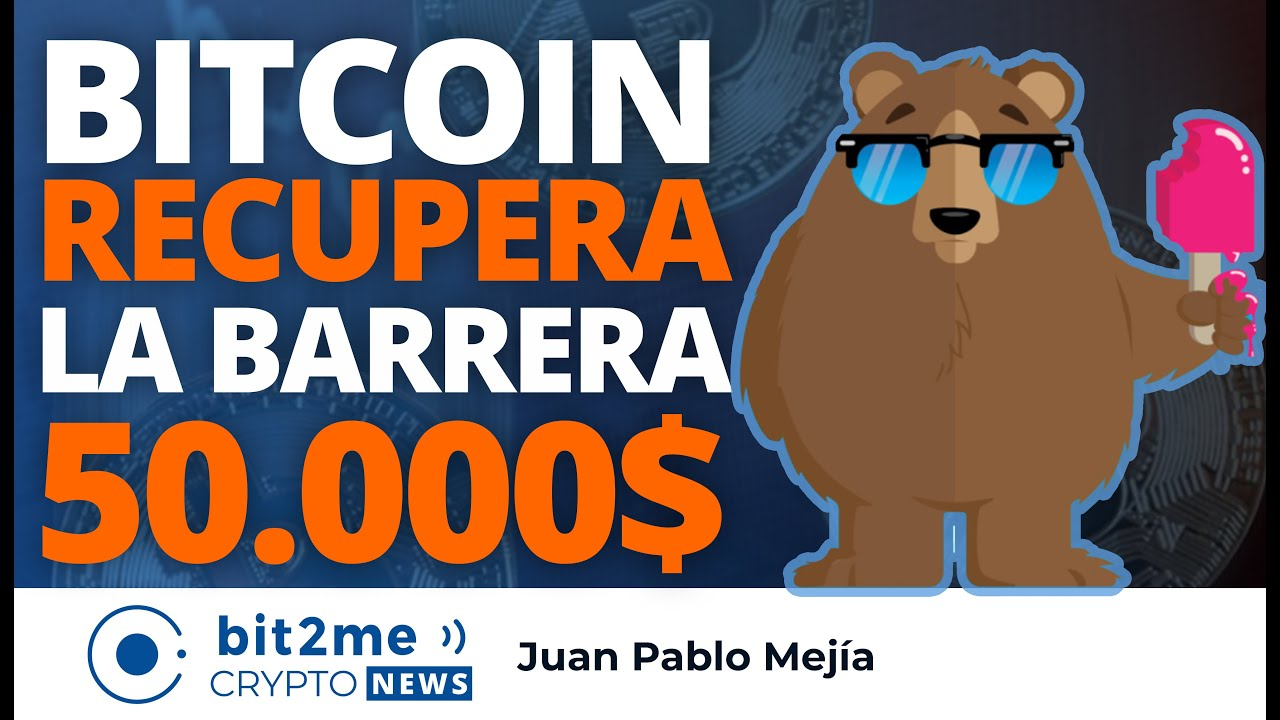 🔵 🎢 Bitcoin RECUPERA la barrera de los 50.000$ – Bit2Me Crypto News