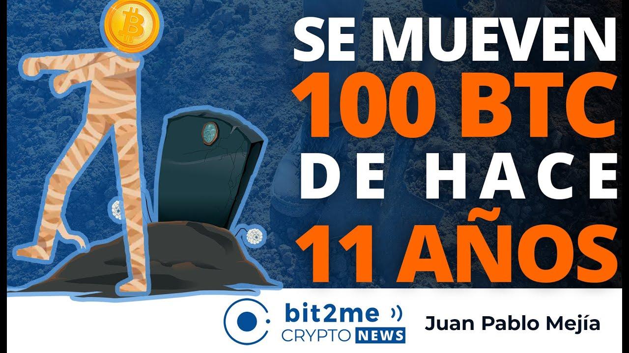 🔵 🕸️ Se mueven 100 BITCOINS de hace 11 AÑOS – Bit2Me Crypto News