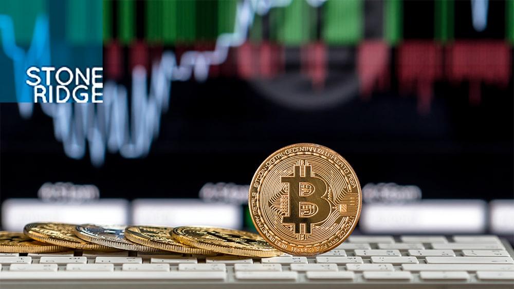 Bitcoin entra por la puerta grande de Stone Ridge como inversión alternativa
