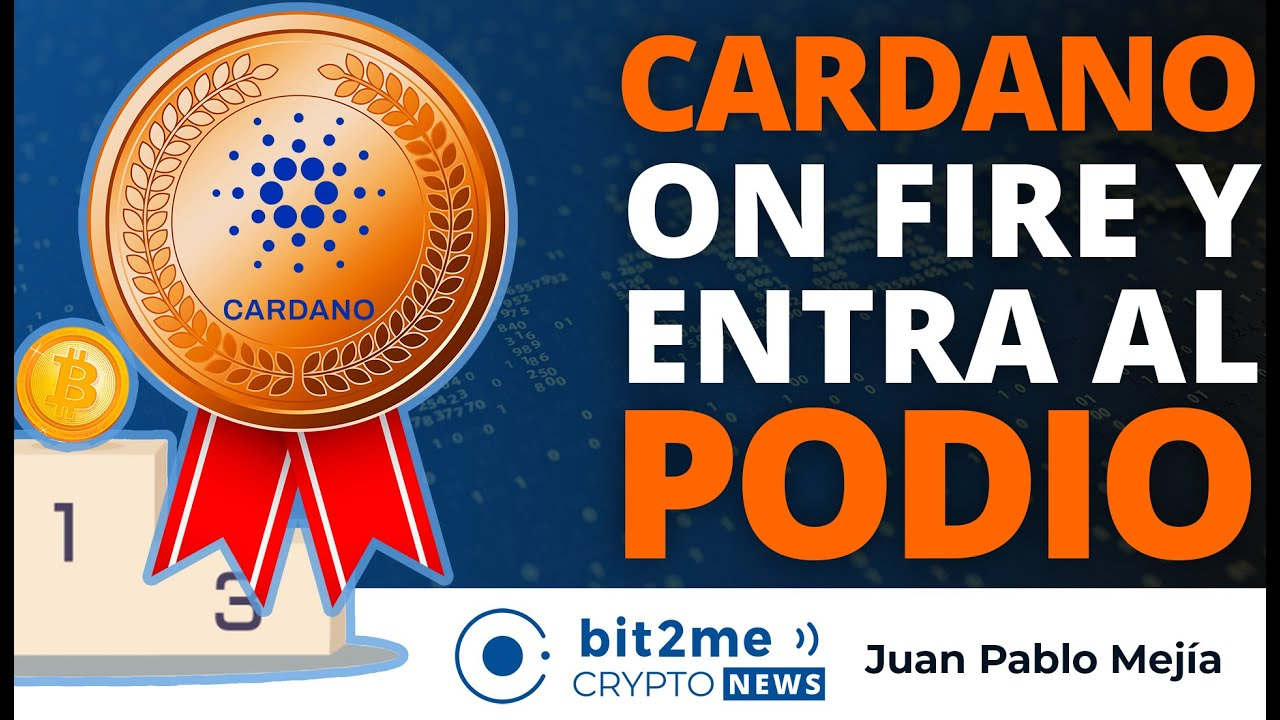 🔵 🔥 CARDANO está On Fire y entra al podio del TOP 3- Bit2Me Crypto News