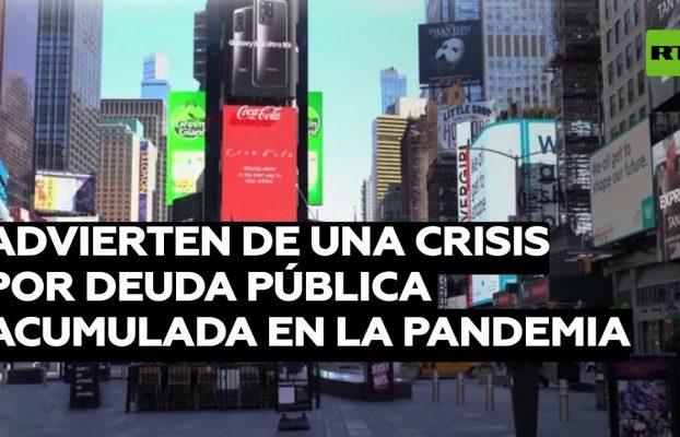 Advierten de una crisis por deuda pública acumulada en la pandemia