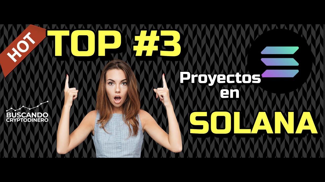 🔥 Los MEJORES 3 proyectos de SOLANA #Top3 🚀