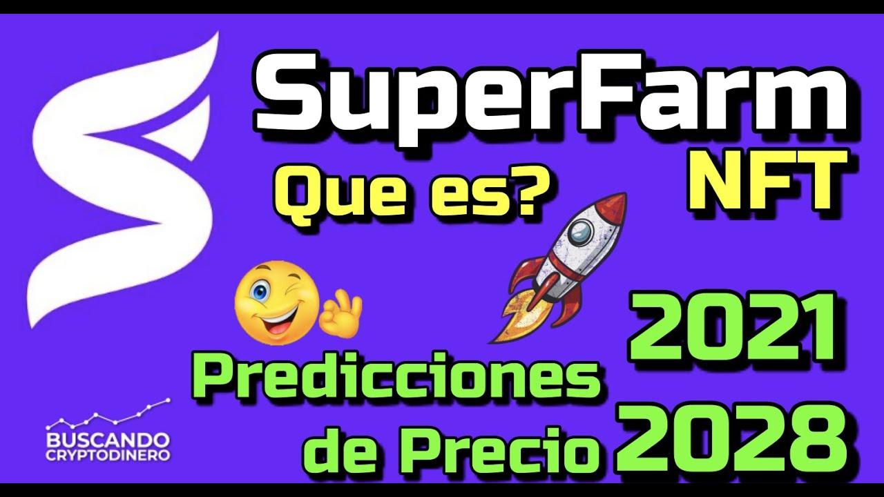 SuperFarm #NFT Que es?? 🔥 ☞Predicción de PRECIOS 🤑 2021-20268☜    Me CONVIENE invertir 💰??