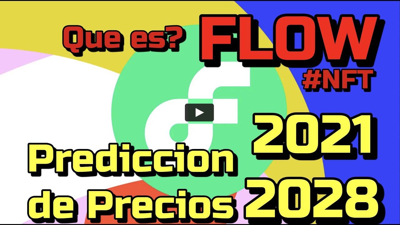 FLOW #NFT Que es?? 🔥 ☞Predicción de PRECIOS 🤑 2021-2028 ☜    Me CONVIENE invertir 💰??