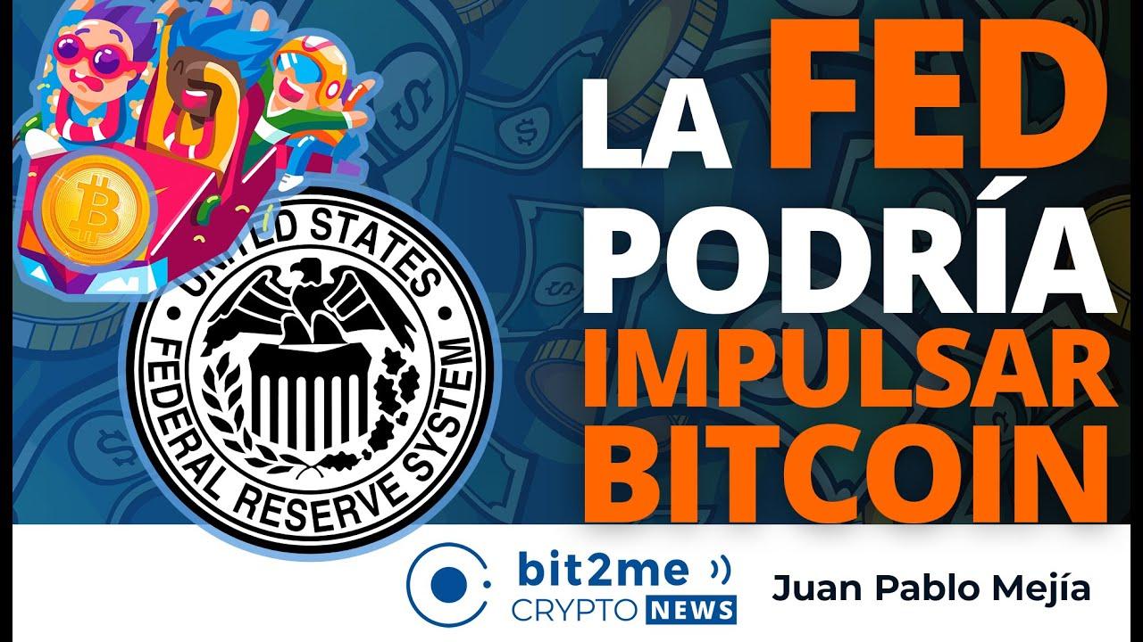 🔵 💸 La FED podría IMPULSAR BITCOIN – Bit2Me Crypto News