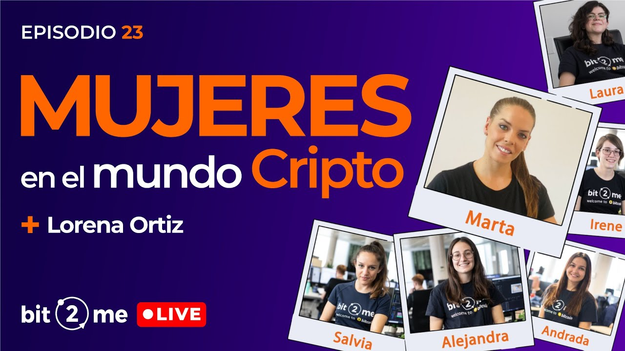 🔴 Las mujeres en el mundo cripto + Ganadores 3000€ – Bit2Me LIVE Ep. 23 con Lorena Ortiz