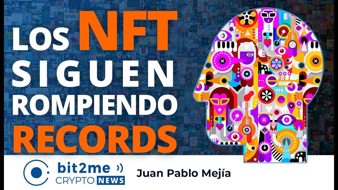 🔵 🔥 Los NFT siguen rompiendo RECORDS – Bit2Me Crypto News