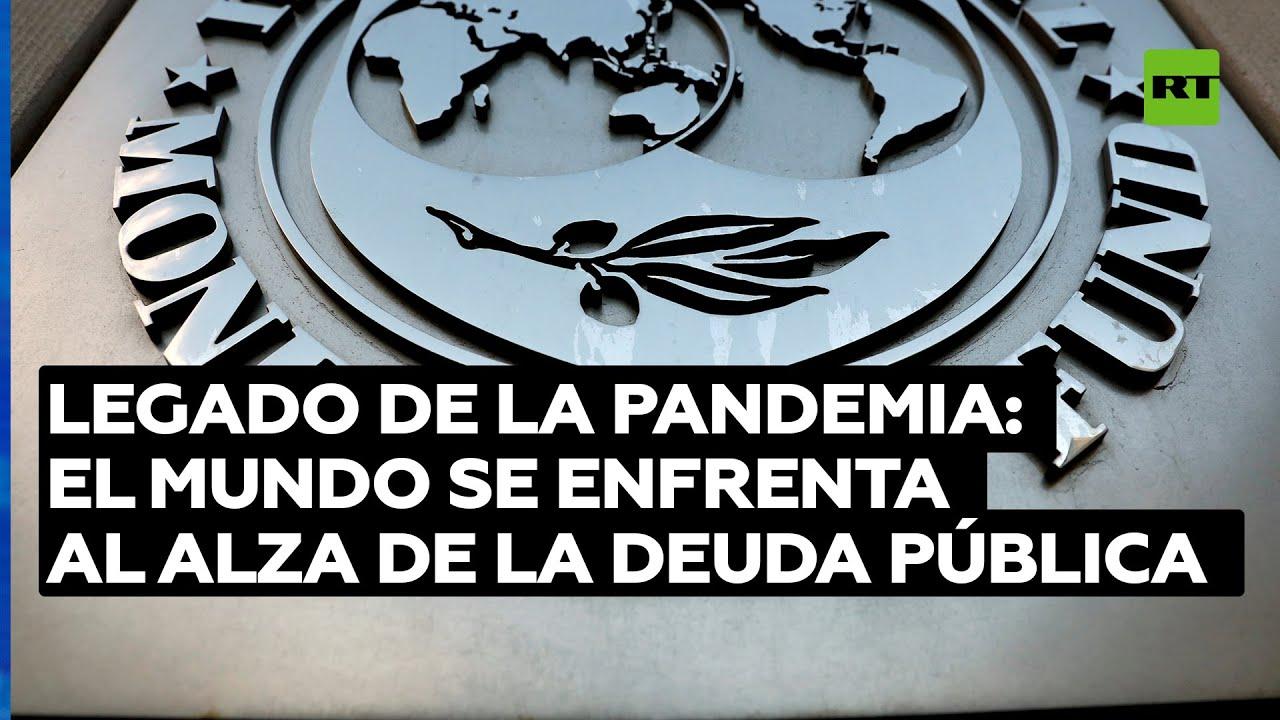Legado de la pandemia: el mundo se enfrenta al alza de la deuda pública