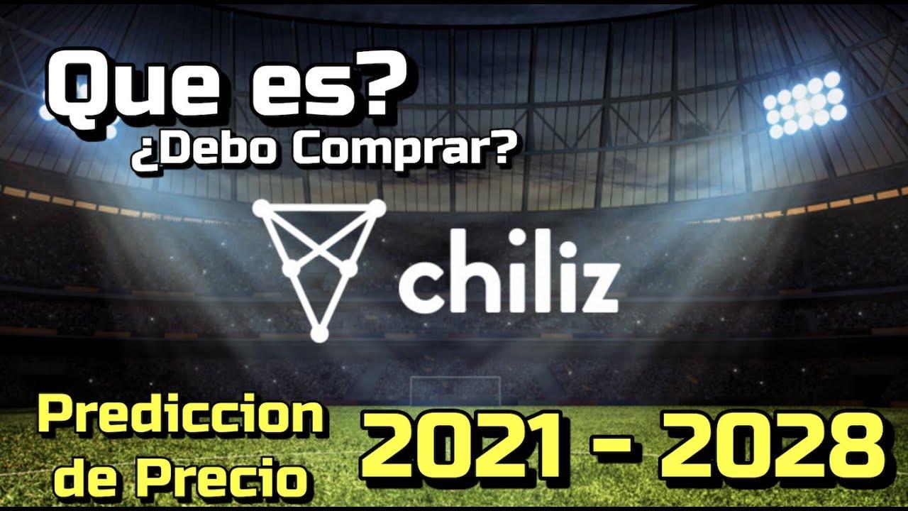 Chiliz (CHZ) Que es?? 🔥 ☞Predicción de PRECIOS 🤑 2021-2028 ☜    Me CONVIENE invertir 💰??