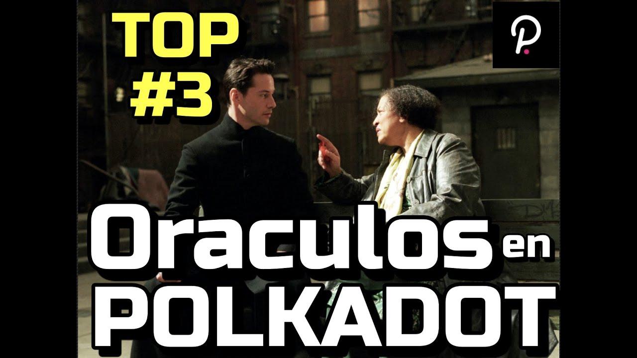 🔥Top 3 ➤ ORACULOS en POLKADOT !!!