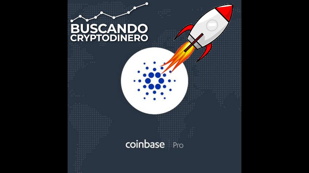 Cardano (ada) en Coinbase Pro y explotando!!!