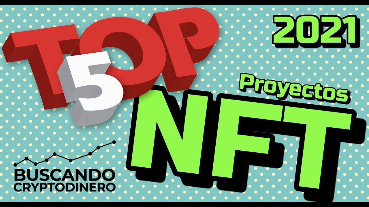 Top#5 Proyectos de NFT este 2021 !!!