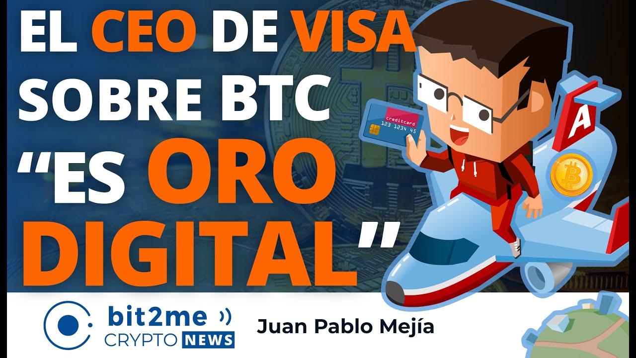 🔵 💳 CEO VISA sobre BITCOIN es ORO DIGITAL – Bit2Me Crypto News