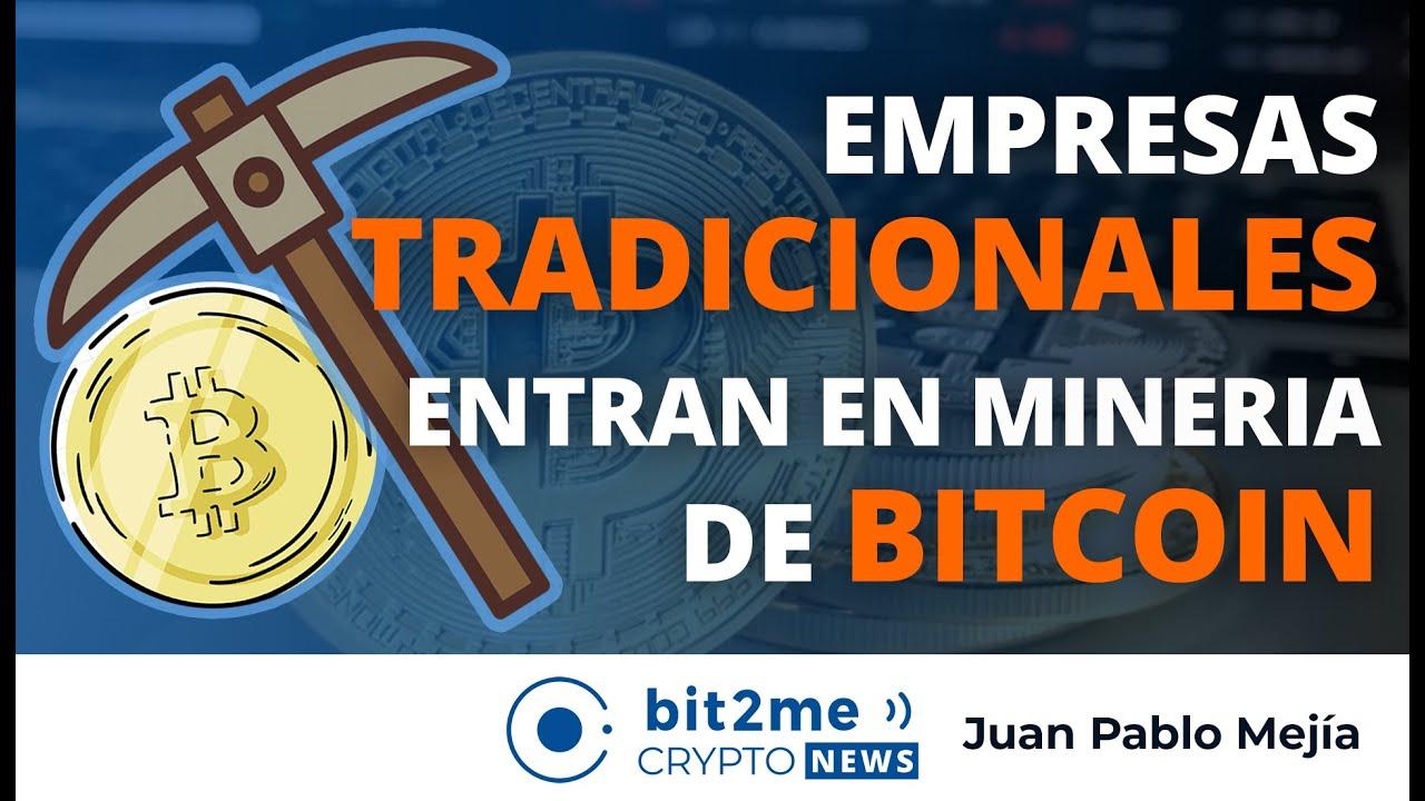 🔵⛏️  Empresas TRADICIONALES entran en MINERÍA de BITCOIN – Bit2Me Crypto News