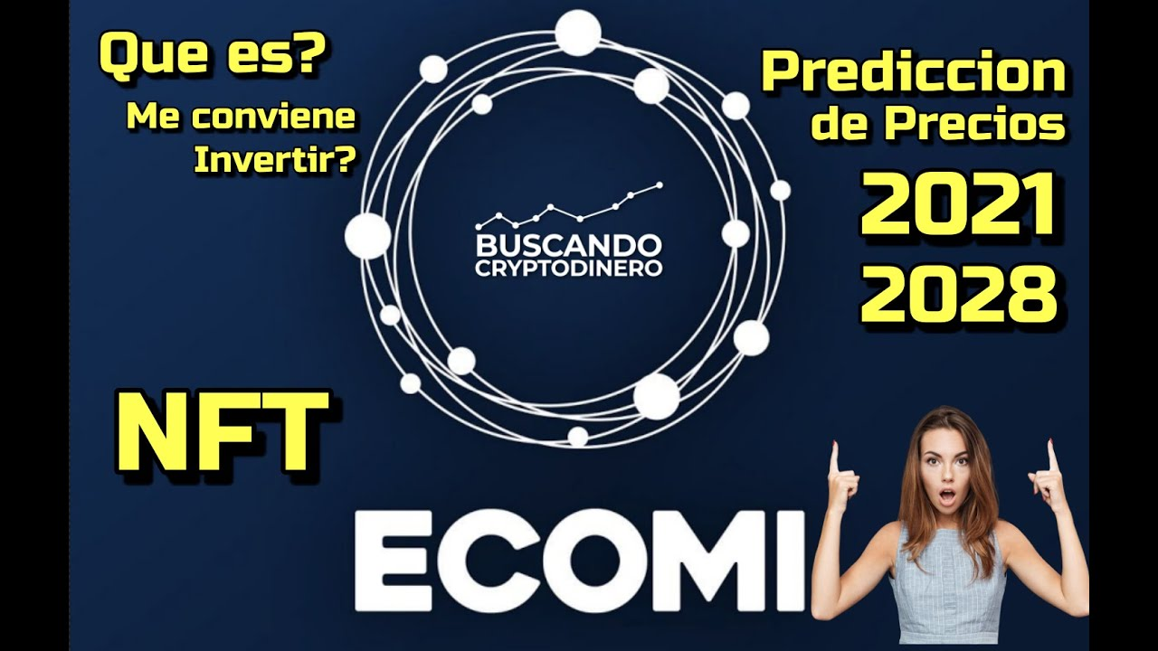 ECOMI (OMI) El mejor Review en Español 🔥 ☞Predicción de PRECIOS 🤑 2021 2026 ☜    Me CONVIENE inverti