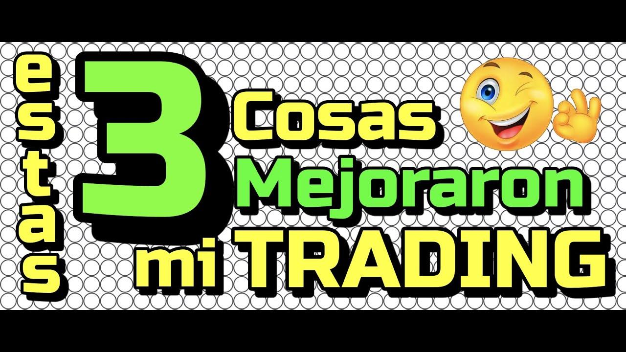 ✅ Estas 3 cosas MEJORARON mis GANANCIAS en Trading !!!  #aplicalas