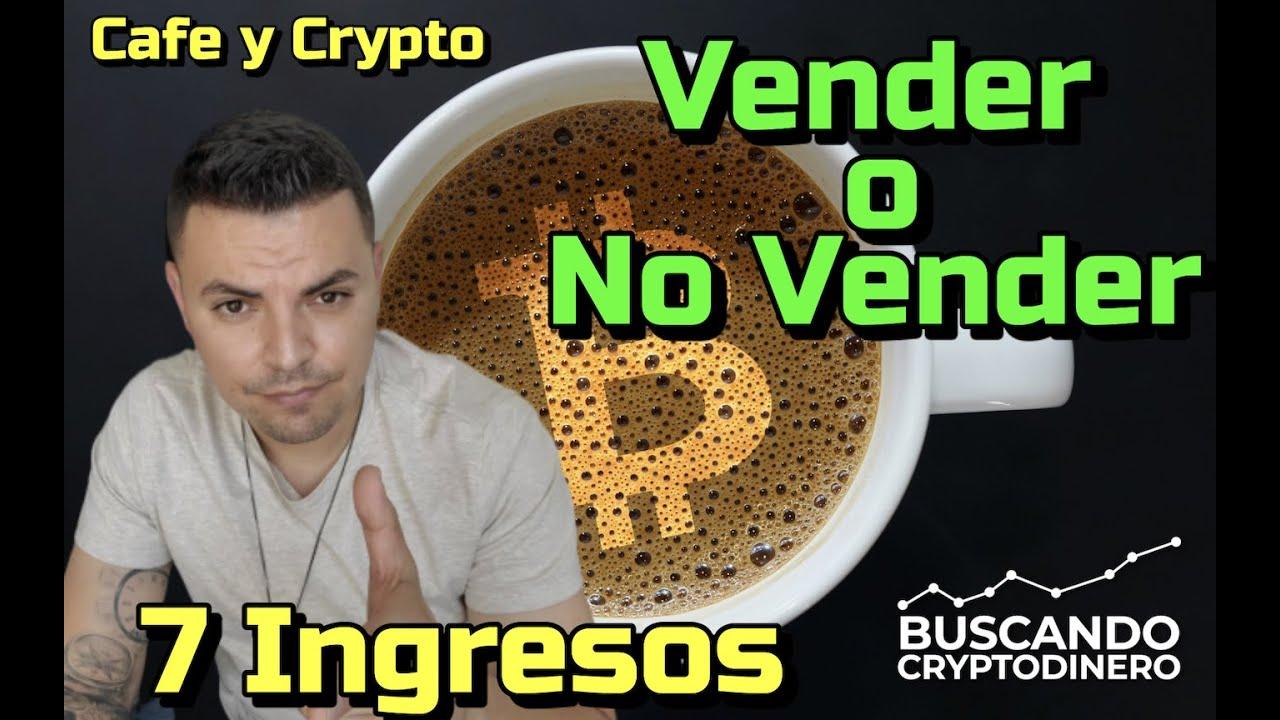 """💵 Vender o NO Vender Crypto❓ con Miguel de """"7 Ingresos"""": Cafe y Crypto"""