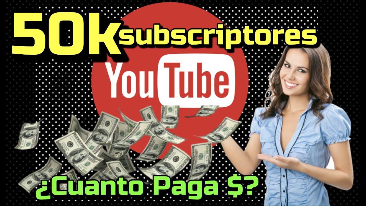 💚 Cuánto me paga Youtube 🔺 con 50,000 💵 Subscriptores ¿?