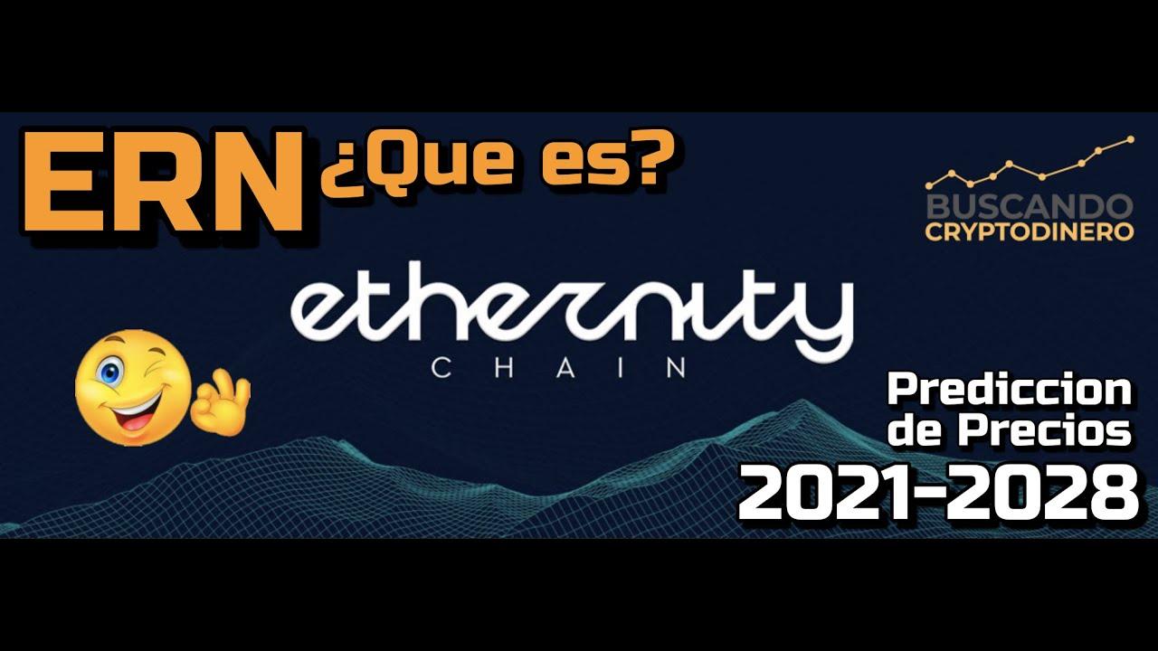 Ethernity Chain (ERN) #NFT 🔥 ☞Predicción de PRECIOS 🤑 2021 2026 ☜    Me CONVIENE invertir 💰??