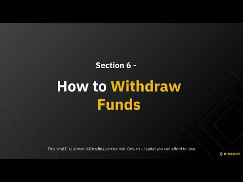 Section 6 – How to Withdraw Funds