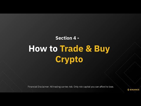 Section 4 – How to Trade & Buy Crypto
